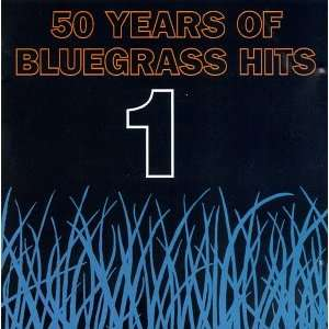 50 Years of Bluegrass Hits 1 Various Artists Music