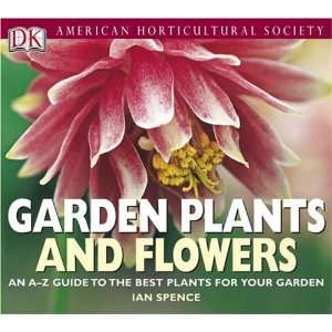 Society Garden Plants and Flowers (0690472004288): Ian Spence: Books