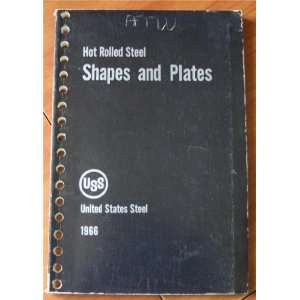 : United States Steel Hot Rolled Steel Shapes and Plates: USS: Books