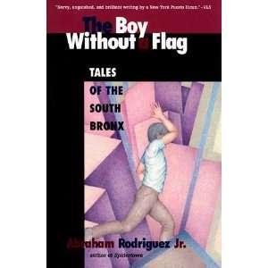 Boy Without a Flag [Paperback] Abraham Rodriguez Jr. Books