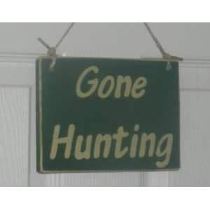 GONE HUNTING Rustic Shabby Country Chic Primitive CUSTOM