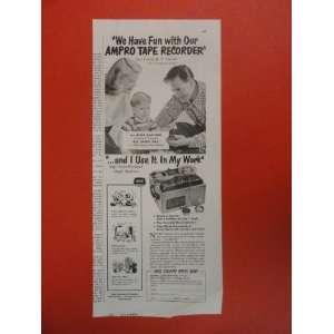 Ampro Tape Recorder Print Ad. man/woman/kid (play recorded