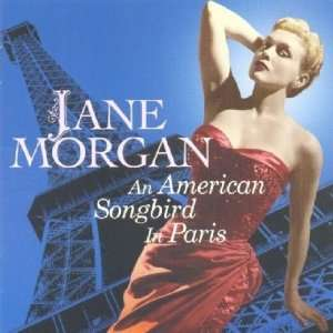 An American Songbird in Paris: Jane Morgan: Music