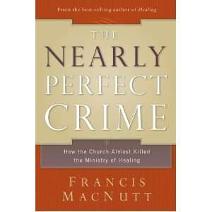 The Nearly Perfect Crime: How the Church Almost Killed the Ministry of