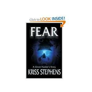 Fear: A Ghost Hunters Story (9780974039442): Kriss