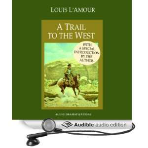A Trail to the West (Dramatized) (Audible Audio Edition