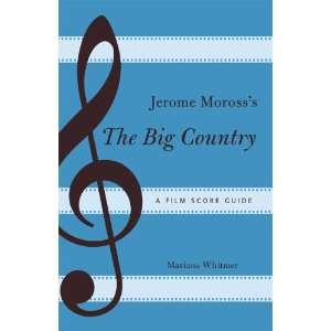 Morosss The Big Country A Film Score Guide (Scarecrow Film Score