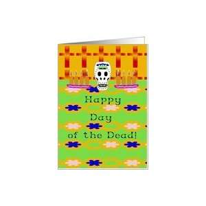 Happy Day of the Dead, Feliz Dias de los Muertos Card