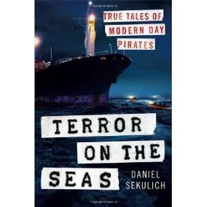 Terror on the Seas True Tales of Modern Day Pirates [Hardcover