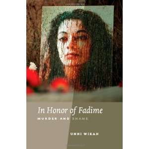 In Honor of Fadime: Murder and Shame [Hardcover]: Unni