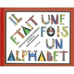 Il était une fois un alphabet (French Edition