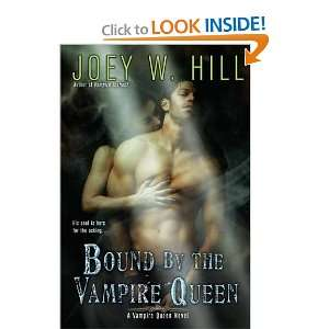 Bound by the Vampire Queen (9780425243442) Joey W. Hill