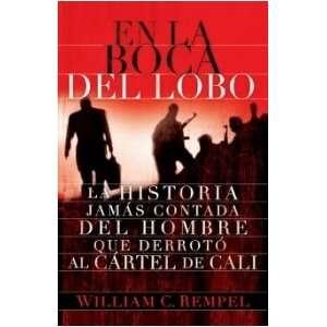 En La Boca Del Lobo: La Historia Jamas Contada Del Hombre