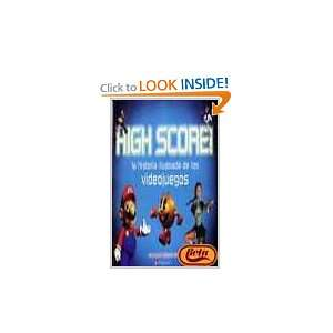 High Score: la historia ilustrada de los videojuegos/The illustrated