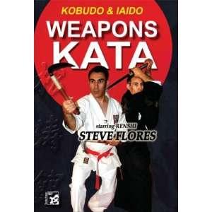 Weapons Katas: Bo, Kama, Tonfa, Sword: Steve Flores