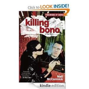 Killing Bono Neil McCormick  Kindle Store
