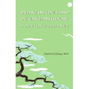 Dying in the Land of Enchantment A Doctors Journey
