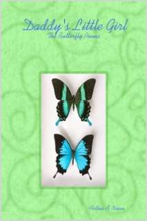 Daddys Little Girl: The Butterfly Poems by Arthia A. Nixon in Poetry