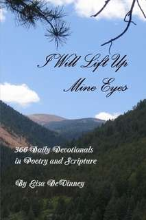 Will Lift Up Mine Eyes: 366 Daily Devotionals in Poetry and