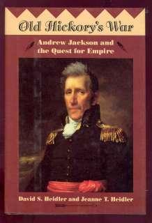Old Hickorys War Andrew Jackson book Heidler