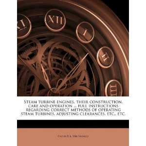 Steam turbine engines, their construction, care and